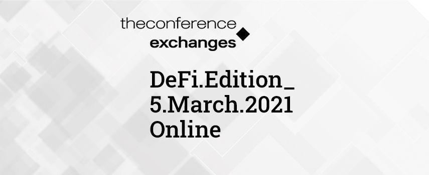 The Conference.Exchanges: DeFi Edition возвращается в марте 2021
